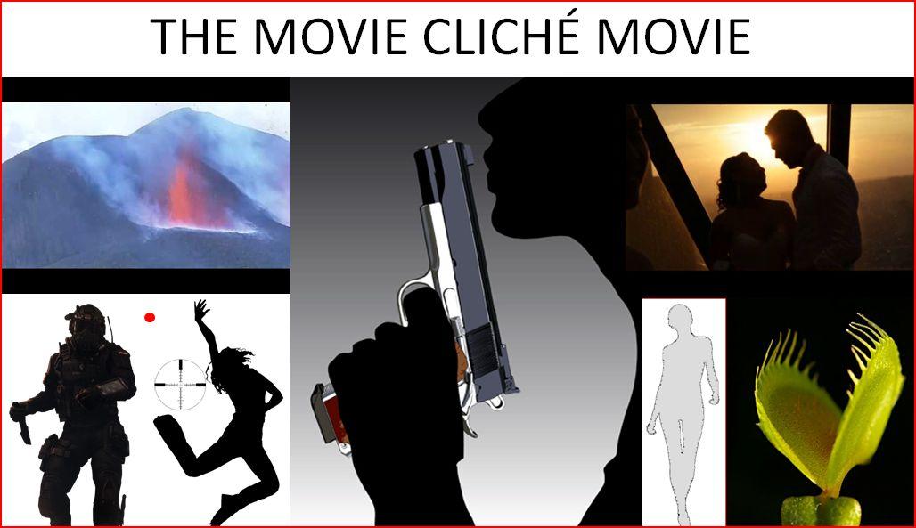 THE MOVIE CLICHE MOVIE