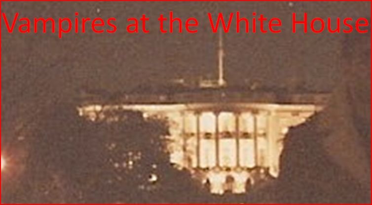 VAMPIRES AT THE WHITE HOUSE