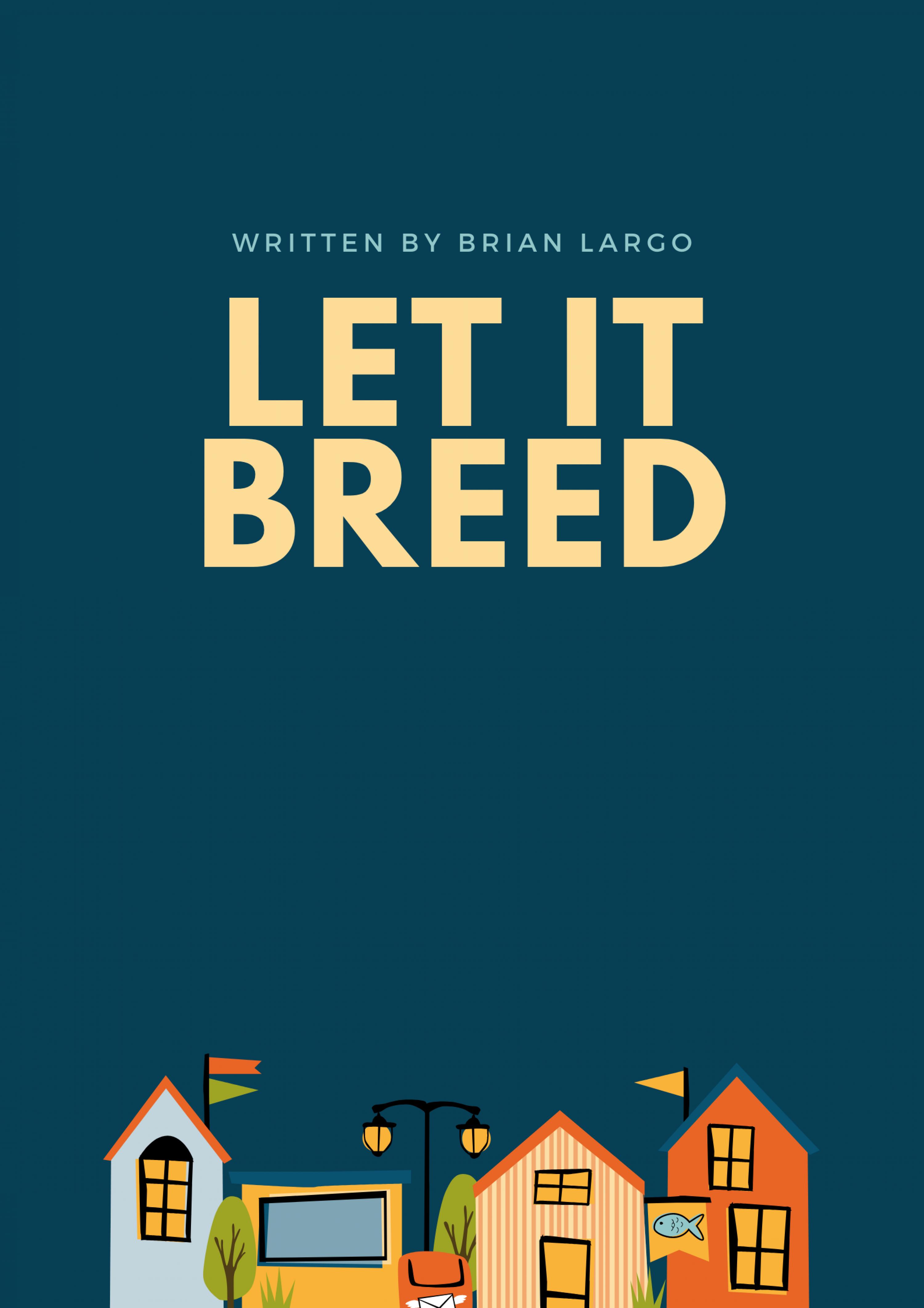 LET IT BREED