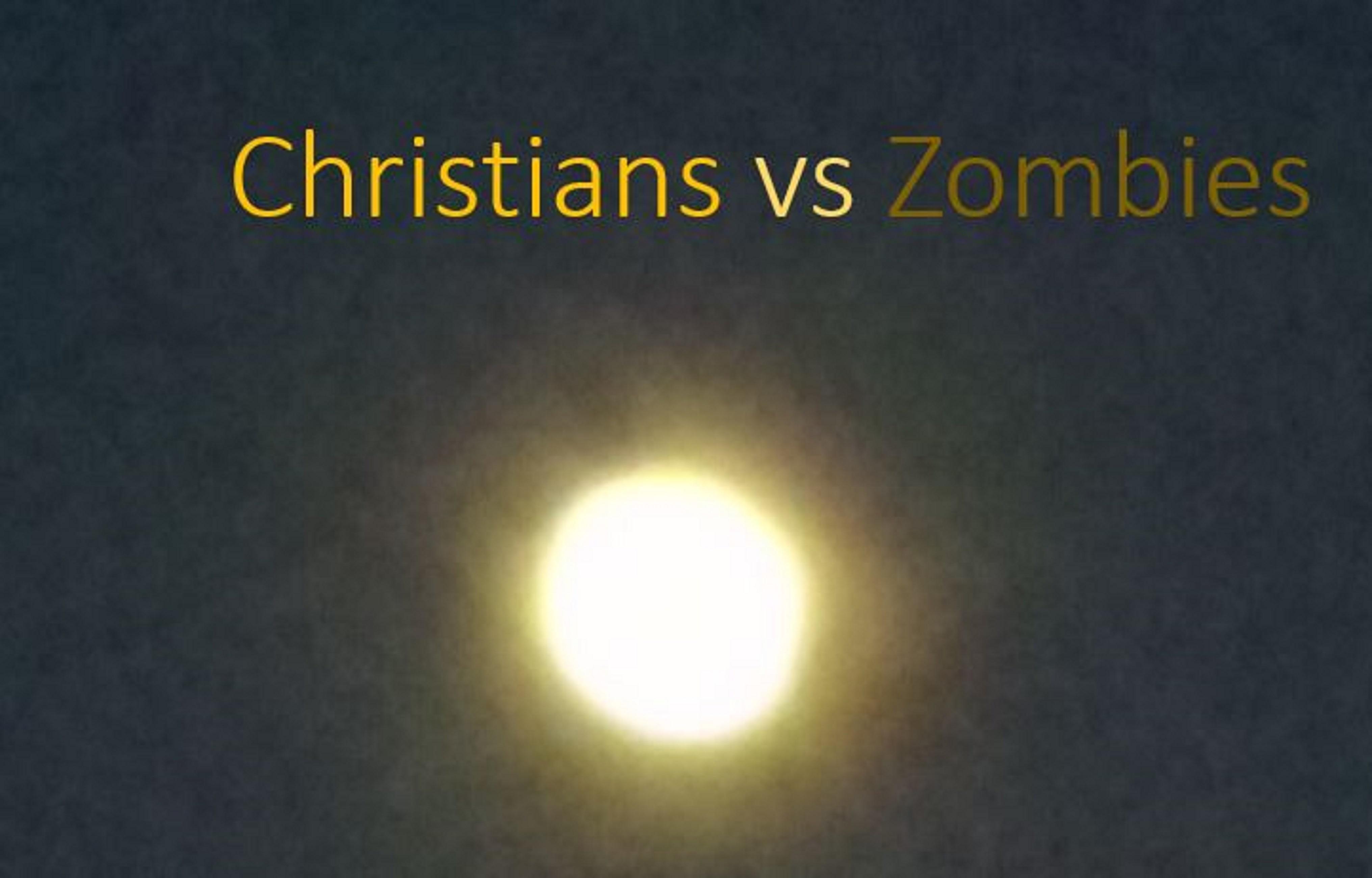 CHRISTIANS VS ZOMBIES