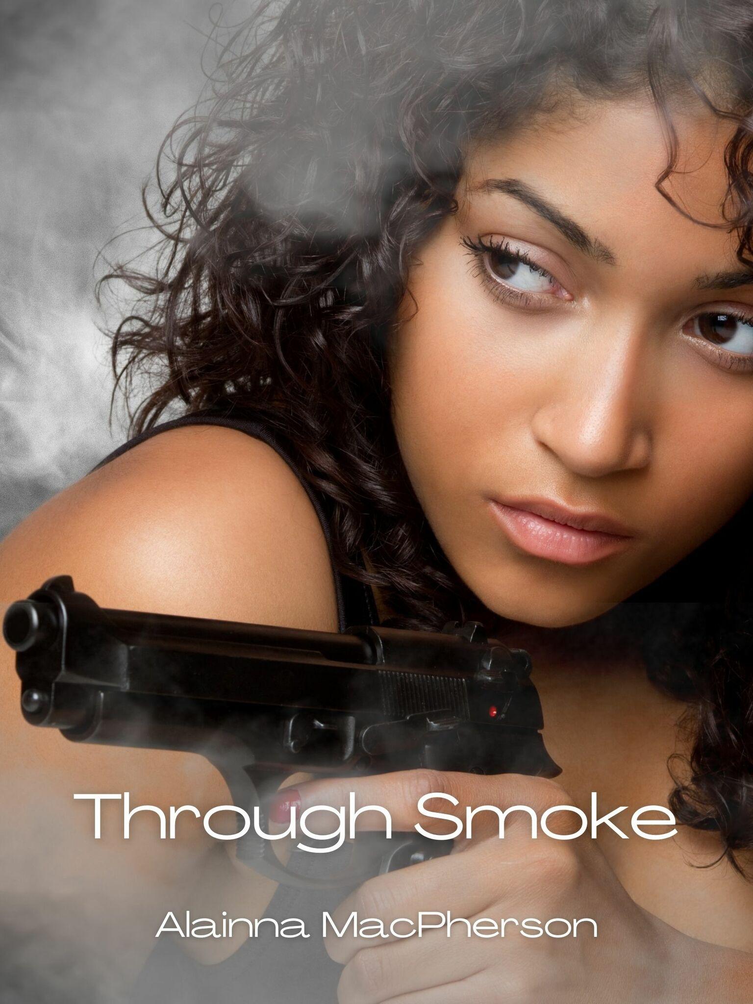 THROUGH SMOKE