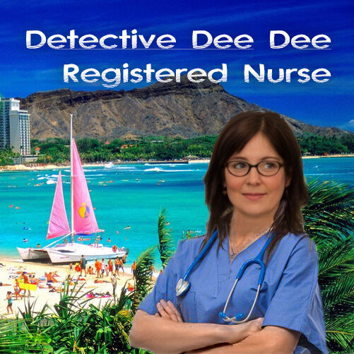 DETECTIVE DEE DEE, REGISTERED NURSE